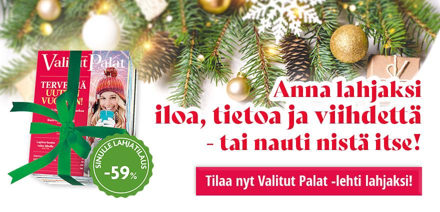 Tilaa nyt Valitut Palat -lehti lahjaksi!